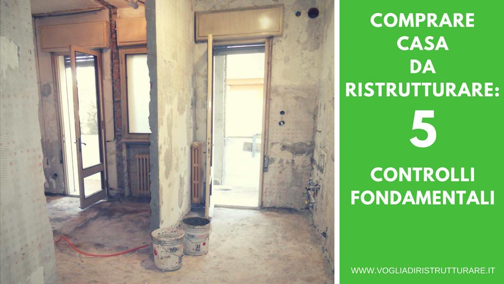 Comprare casa da ristrutturare: 5 controlli fondamentali