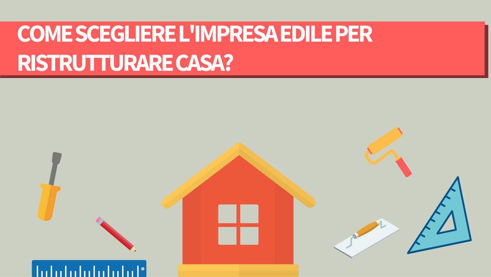 Come scegliere l'impresa edile per ristrutturare casa?
