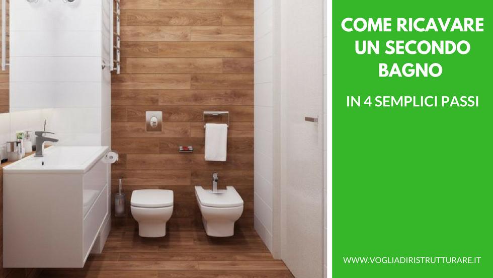 Come ricavare un secondo bagno in 4 semplici passi!