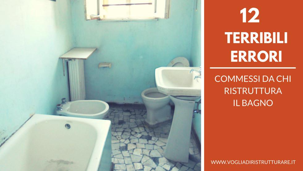 12 Terribili errori commessi da chi ristruttura il bagno